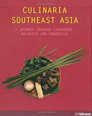 Culinaria Southeast Asia: A Journey Through Singapore, Malaysia and Indonesia 9783833148941