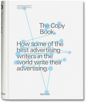 The Copy Book.: How Some of the Best Advertising Writers in the World Write Their Advertising. 9783836528320