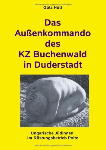 Das Au Enkommando Des Kz Buchenwald in Duderstadt 9783833426469