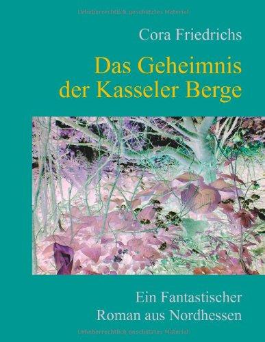 Das Geheimnis Der Kasseler Berge 9783839174043