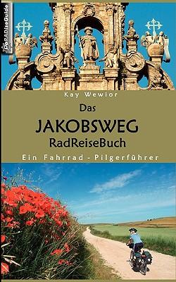 Das Jakobsweg Radreisebuch 9783837017236