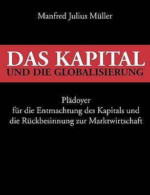 Das Kapital Und Die Globalisierung 9783837046229