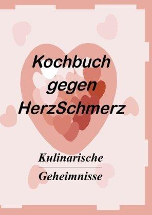 Das Kochbuch Gegen Herzschmerz 9783837034233