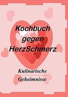 Das Kochbuch Gegen Herzschmerz 9783837041941