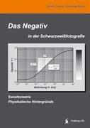 Das Negativ in Der Schwarzweissfotografie 9783833418839