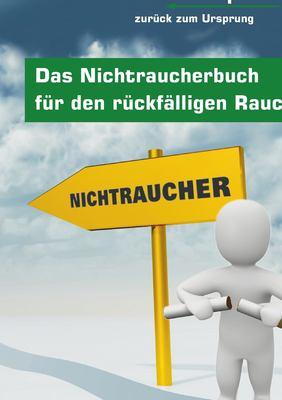 Das Nichtraucherbuch F R Den R Ckf Lligen Raucher 9783839166598