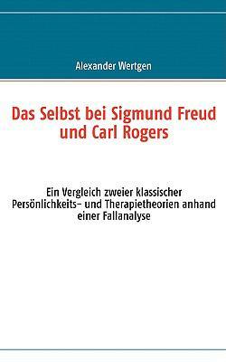 Das Selbst Bei Sigmund Freud Und Carl Rogers 9783837085754