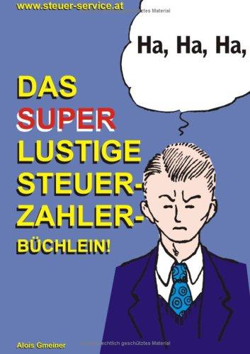 Das Super Lustige Steuerzahler Bchlein 9783837010008
