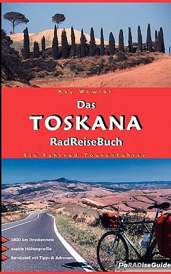 Das Toskana Radreisebuch 9783833493997