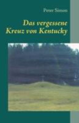 Das Vergessene Kreuz Von Kentucky 9783833487583