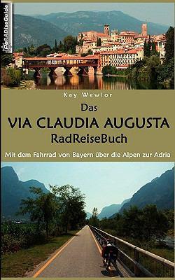 Das Via Claudia Augusta Radreisebuch 9783837045437