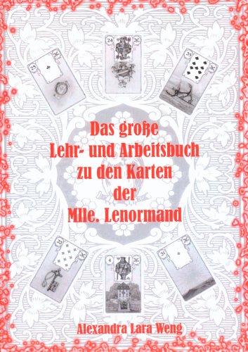 Das Groe Lehr- Und Arbeitsbuch Zu Den Karten Der Mlle. Lenormand 9783833493430