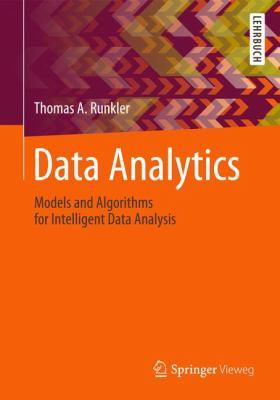 Data Analytics: Models and Algorithms for Intelligent Data Analysis 9783834825889