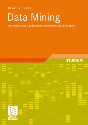 Data Mining: Methoden Und Algorithmen Intelligenter Datenanalyse 9783834808585