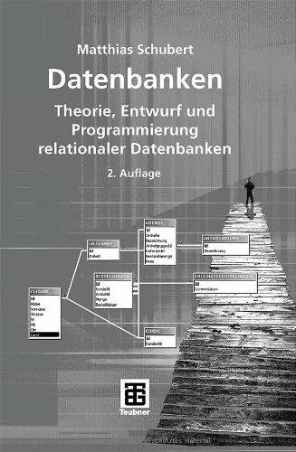 Datenbanken: Theorie, Entwurf Und Programmierung Relationaler Datenbanken 9783835101630
