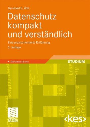 Datenschutz Kompakt Und Verst Ndlich: Eine Praxisorientierte Einf Hrung 9783834812254