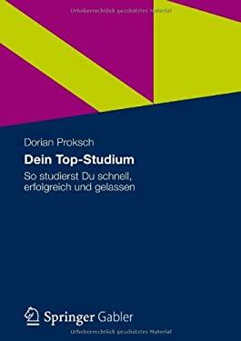 Dein Top-Studium: So Studierst Du Schnell, Erfolgreich Und Gelassen 9783834941084