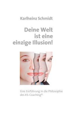 Deine Welt Ist Eine Einzige Illusion 9783833470110