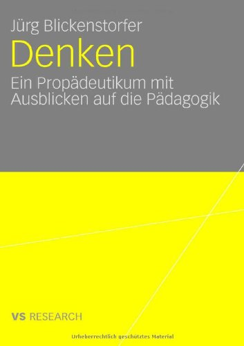 Denken.: Ein Prop Deutikum Mit Ausblicken Auf Die P Dagogik 9783835070042