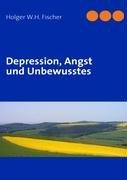 Depression, Angst Und Unbewusstes 9783837018349