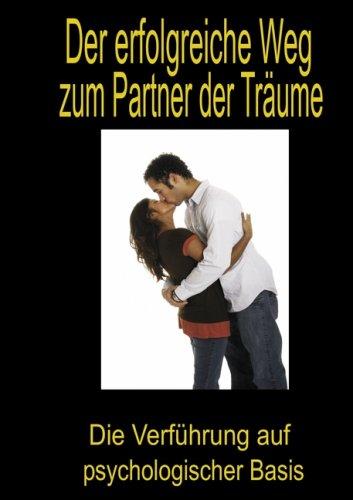 Der Erfolgreiche Weg Zum Partner Der Trume 9783837002829