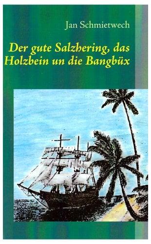 Der Gute Salzhering, Das Holzbein Un Die Bangbx 9783837059526