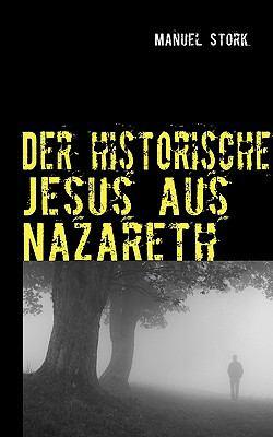 Der Historische Jesus Aus Nazareth 9783837083477