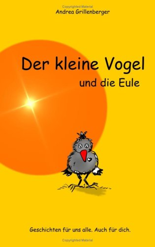Der Kleine Vogel Und Die Eule 9783833472039