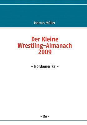 Der Kleine Wrestling-Almanach 2009 9783839169070