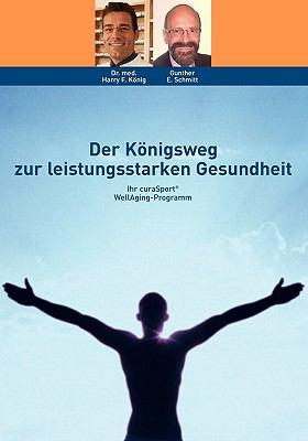 Der Knigsweg Zur Leistungsstarken Gesundheit 9783833482427
