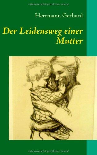 Der Leidensweg Einer Mutter 9783839168165