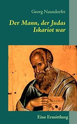 Der Mann, Der Judas Iskariot War 9783837034875
