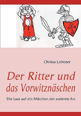 Der Ritter Und Das Vorwitznschen 9783837020816