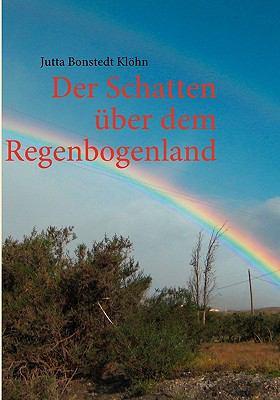 Der Schatten Uber Dem Regenbogenland 9783837020687