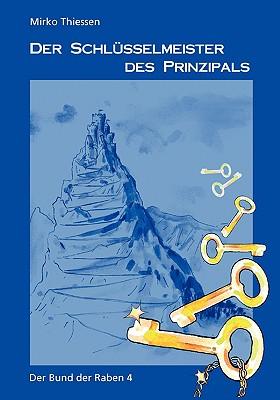 Der Schlsselmeister Des Prinzipals 9783837042412