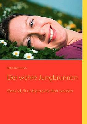 Der Wahre Jungbrunnen 9783837010640