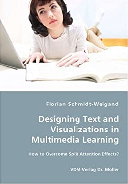 Designing Text and Visualizations in Multimedia Learning - How to Overcome Split Attention Effects? 9783836432887