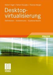 Desktopvirtualisierung: Definitionen - Architekturen - Business-Nutzen