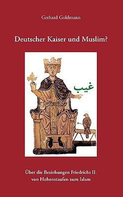 Deutscher Kaiser Und Muslim? 9783833468216