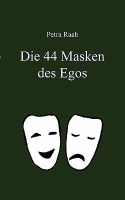 Die 44 Masken Des Egos 9783833447037