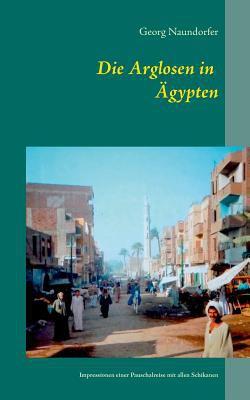 Die Arglosen in Gypten 9783837037845