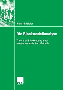 Die Blockmodellanalyse: Theorie Und Anwendung Einer Netzwerkanalytischen Methode 9783835060494