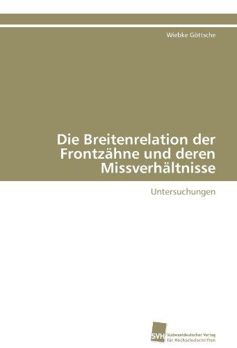 Die Breitenrelation Der Frontz Hne Und Deren Missverh Ltnisse 9783838126029