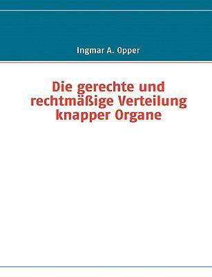 Die Gerechte Und Rechtmige Verteilung Knapper Organe 9783833499890