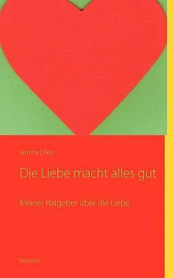 Die Liebe Macht Alles Gut 9783839188453