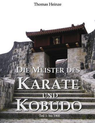 Die Meister Des Karate Und Kobudo 9783839117859