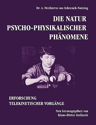Die Natur Psycho-Physikalischer Phnomene 9783839119976