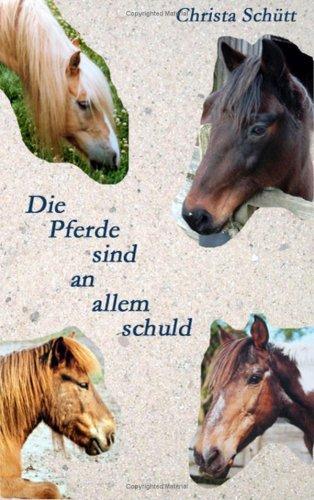 Die Pferde Sind an Allem Schuld 9783837030372