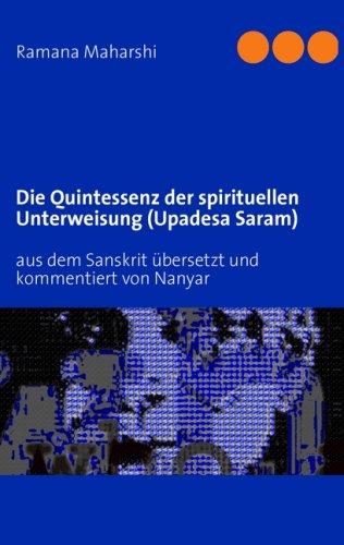 Die Quintessenz Der Spirituellen Unterweisung (Upadesa Saram) 9783837007602
