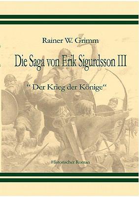 Die Saga Von Erik Sigurdsson III 9783837019421